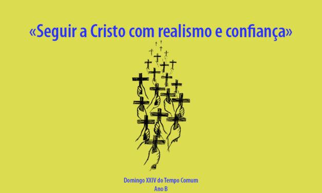 Domingo XXIV do Tempo Comum: Seguir a Cristo com realismo e confiança